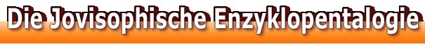 Die Jovisophische Enzyklopentalogie